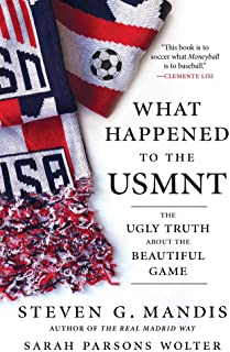 What Happened to the USMNT: The Ugly Truth About the Beautiful Game