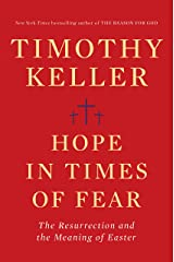 Hope in Times of Fear: The Resurrection and the Meaning of Easter Kindle Edition