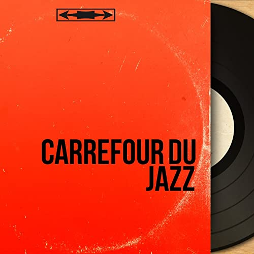 Carrefour du jazz (Mono Version)