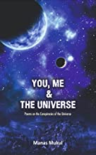 You, Me & The Universe: Poems on the Conspiracies of the Universe