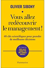 Vous allez redécouvrir le management!: 40 clés scientifiques pour prendre de meilleures décisions (Essais) (French Edition) Kindle Edition