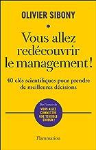 Vous allez redécouvrir le management!: 40 clés scientifiques pour prendre de meilleures décisions (Essais) (French Edition)