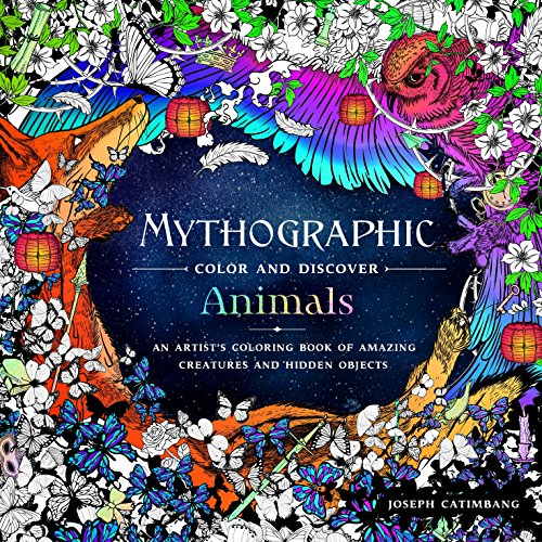Mythographic Color and Discover: Animals: An Artist's Coloring Book of Amazing Creatures and Hidden Objects