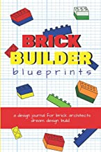 Brick Builder Blueprints: A Design Journal for Brick Architects