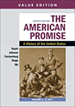 The American Promise, Value Edition, Volume 1: A History of the United States
