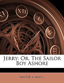 Jerry: Or, The Sailor Boy Ashore