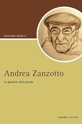 Andrea Zanzotto: La passione della poesia (Script)