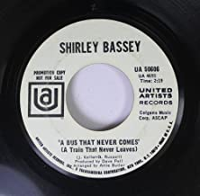 Shirley Bassey 45 RPM A Bus That Never Comes (A Train That Never Leaves) / FA, FA, FA, (Live For Today)