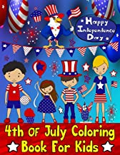 4th Of July Coloring Book For Kids: Proud to be American Kid- Happy Independence Day Patriotic Coloring Book (Large Print)