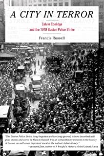 A City in Terror: Calvin Coolidge and the 1919 Boston Police Strike