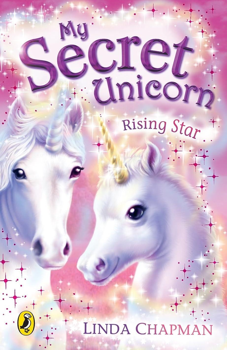 裏切り虹メッセンジャーMy Secret Unicorn: Rising Star (English Edition)