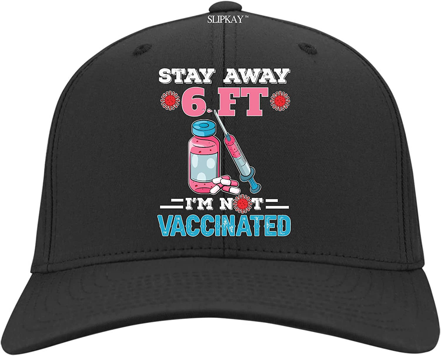 Stay 6 Feet Away Im Not Vaccinate Hat,Twill Cap