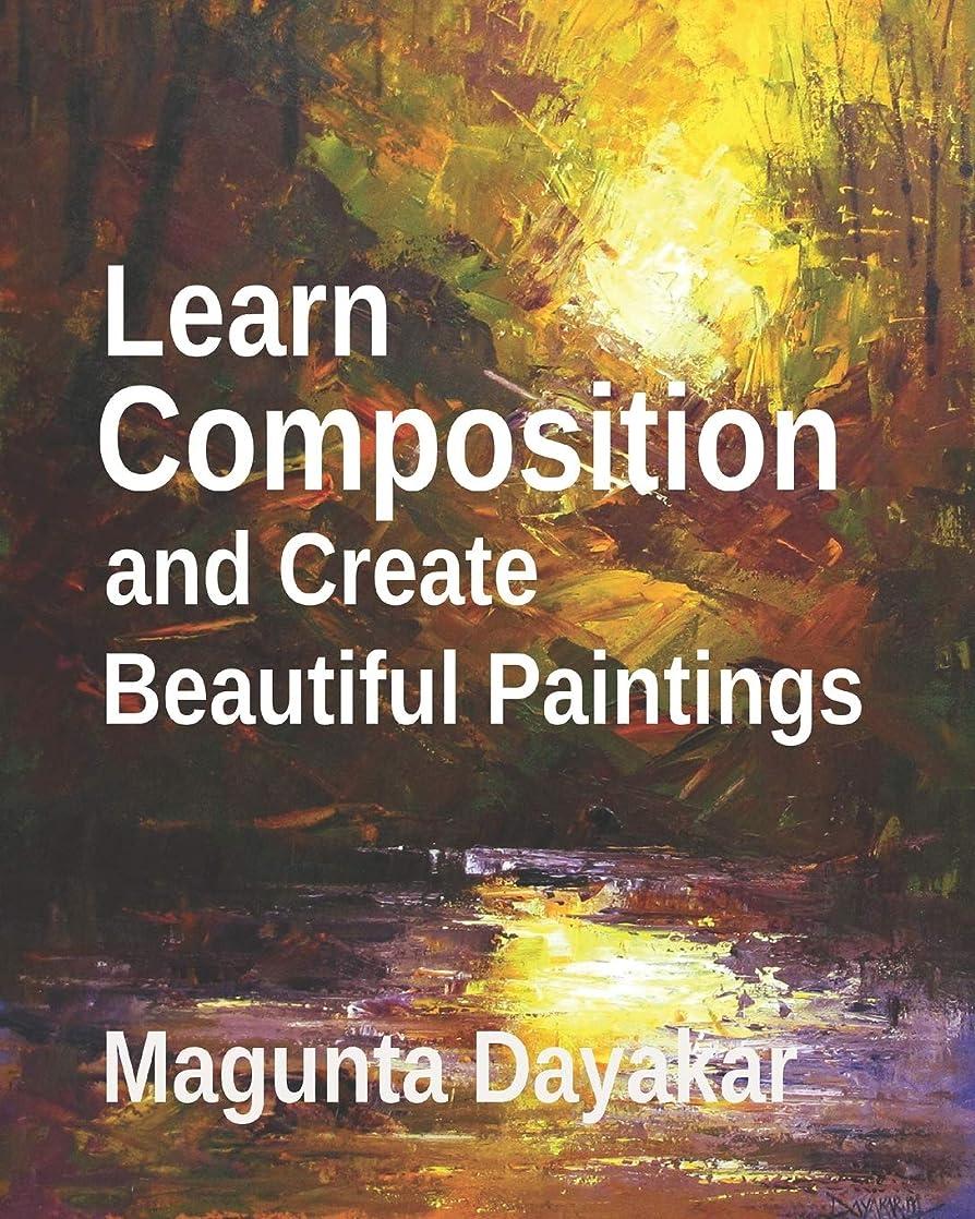 皮肉初心者彼女のLearn Composition and Create Beautiful Paintings (Magunta Dayakar Art Class Series)