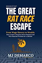 Unscripted - The Great Rat-Race Escape: From Wage Slavery to Wealth: How to Start a Purpose Driven Business and Win Financ...