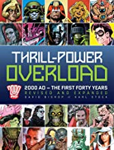 Thrill-Power Overload: Forty Years of 2000 AD: Revised, updated and expanded! (1)