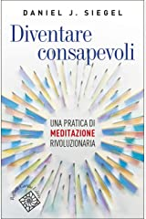 Diventare consapevoli: Una pratica di meditazione rivoluzionaria Formato Kindle