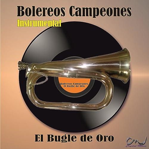 Boleros Campeones (El Bugle de Oro)