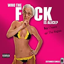 Who The F*ck Is Alice? [Explicit]