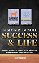 Summary Bundle: Success & Life: Includes Summary of Barking Up the Wrong Tree & Summary of Becoming Supernatural