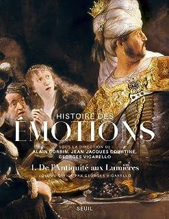 Histoire des emotions - volume 1 de l'antiquite aux (L&#