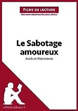 Le Sabotage amoureux d'Amélie Nothomb (Fiche de lecture): Résumé complet et analyse détaillée de l'oeuvre (French Edition)