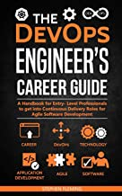 The DevOps Engineer's Career Guide: A Handbook for Entry- Level Professionals to get into Continuous Delivery Roles for Agile Software Development