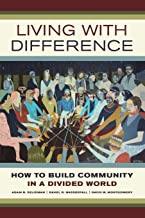 Living with Difference: How to Build Community in a Divided World: 37