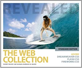 The Web Collection Revealed: Adobe Dreamweaver CS5, Flash CS5, Fireworks CS5, Standard Edition