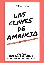 LAS CLAVES DE AMANCIO: Enseñanzas prácticas de Amancio Ortega