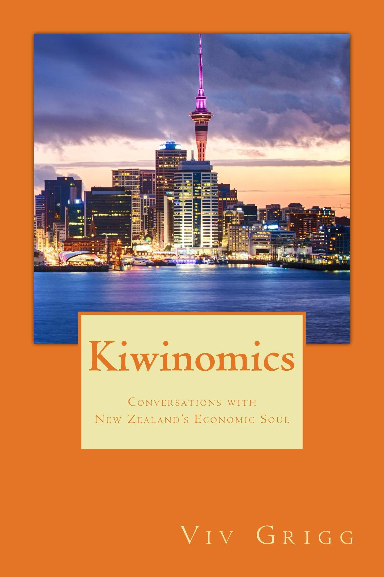 Kiwinomics: Conversations with New Zealand's Economic Soul