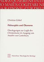 Philosophie und Ökumene: Überlegungen zur Logik des Christentums im Ausgang von Anselm von Canterbury