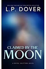 Claimed by the Moon (A Royal Shifters novel Book 6) Kindle Edition