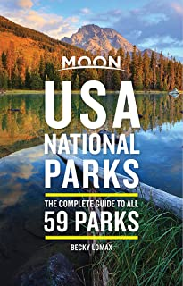 Moon USA National Parks (First Edition): The Complete Guide to All 59 Parks
