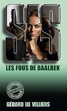 SAS 74 Les fous de Baalbek (French Edition)