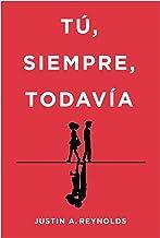 Tú, siempre, todavía (Spanish Edition)
