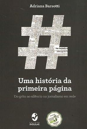 Uma História da Primeira Página: do Grito ao Silêncio no Jornalismo em Rede