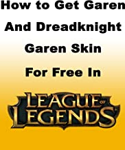 How to Get Garen and Dreadknight Garen Skin For Free in League of Legends