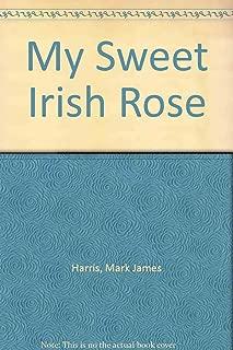 Best my sweet irish rose Reviews
