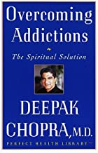 Overcoming Addictions: The Spiritual Solution (Perfect Health Library)