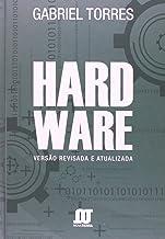 Hardware. Versão Revisada e Atualizada
