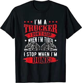 Don't Stop When Tired Funny Trucker Gift Truck Driver T-Shirt