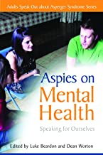 Aspies on Mental Health: Speaking for Ourselves (Insider Intelligence)