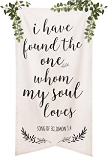 Ling`s moment Callography I Have Found the One Whom My Soul Loves Banner, Bible Verse Sign, Song of Solomon 3:4 Cotton Canvas Signage for Wedding Ceremony and Reception Photobooth Backdrop Decoration