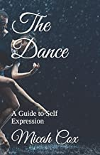 The Dance: A Guide to Self-Expression
