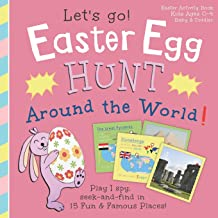Easter Egg Hunt Around the World, Let's Go!: Play I spy, seek and find in 15 fun & famous places: Easter Activity Book, Ki...