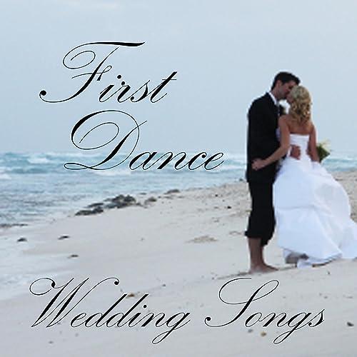 Best Wedding First Dance Songs.First Dance Wedding Songs By Wedding Songs On Amazon Music