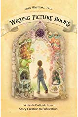 Writing Picture Books: A Hands-On Guide from Story Creation to Publication Paperback