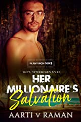 Her Millionaire's Salvation: A Hot Indian Millionaire Hacker Romance (Filthy Rich Geeks Book 2) Kindle Edition