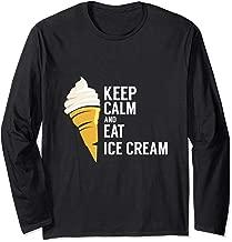 Keep Calm And Eat Ice Cream Sweet Flavor Tasty Long Sleeve T-Shirt