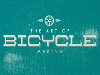 The Art of Bicycle Making